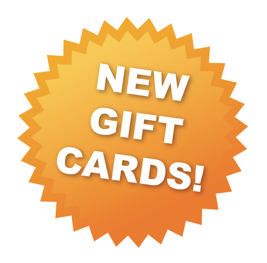 Check out our NEW Gift Cards!
