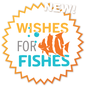 Check out our NEW Wishes for Fishes Campaign