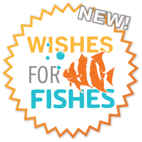 Check out our NEW Wishes for Fishes Campaign!